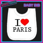 I LOVE HEART PARIS FRANCE WHITE BABY BIB EMBROIDERED GIFT